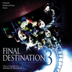 Final Destination 3 (Score) (P.2)   - Shirley Walker