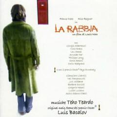 La Rabbia (Score)  - Luis Bacalov,Teho Teardo
