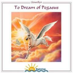 To Dream Of Pegasus