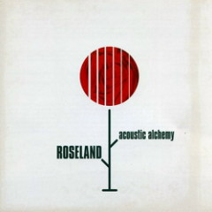 Roseland - Acoustic Alchemy
