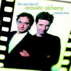 The Very Best Of Acoustic Alchemy, Vol. 2 - Acoustic Alchemy