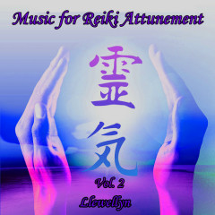 Music For Reiki Attunement Vol. 2