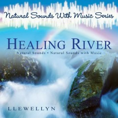 Natural Sounds With Music Series. Healing River