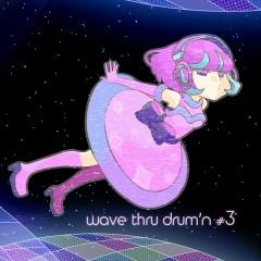 wave thru drum'n #3 - Wave Thru