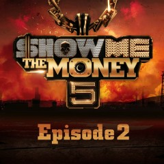 Show Me The Money 5 Episode 2