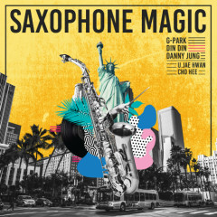Saxophone Magic (Single) - Park Myung Soo, DinDin, Danny Jung