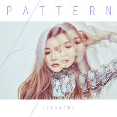 Pattern (Single) - Lee Hae Ri