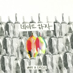 Let's Date (Single) - What A Circus