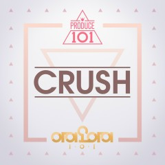 Crush (Single) - PRODUCE 101