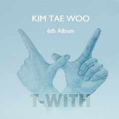 T-With - Kim Tae Woo