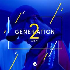 Generation 2 (Chinese) (Single)