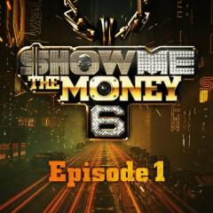 Show Me The Money 6 Episode 1 (Single)