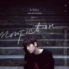 Nonfiction (The 4th Album Part.1) - K.will