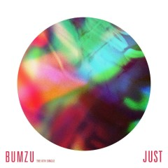 Just (The 6th Digital Single) - Bumzu