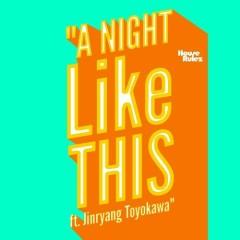 A Night Like This (Single) - House Rulez