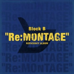 Re:MONTAGE - Block B