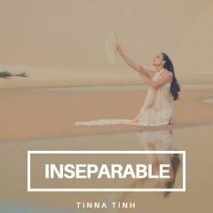 Inseparable (Single) - Tinna Tình