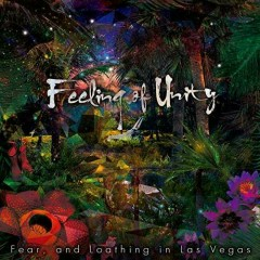 Feeling of Unity - Fear And Loathing In Las Vegas