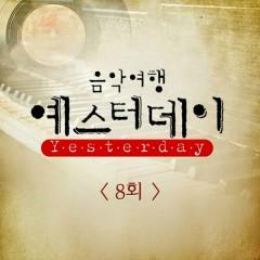 Music Travel Yesterday Episode 8 - Park Wan Kyu