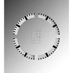 I Am The Future - Jang Woo Hyuk