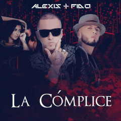 La Cómplice (Single) - Alexis & Fido