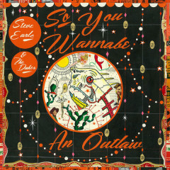 So You Wannabe An Outlaw (Deluxe Version) - Steve Earle, The Dukes