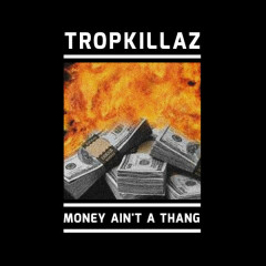 Money Ain't A Thang (Single)