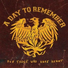 For Those Who Have Heart (Reissue) - A Day To Remember