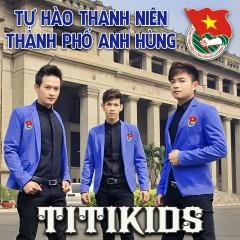 Tự Hào Thanh Niên Thành Phố Anh Hùng - Titikids