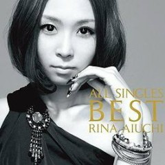 All Singles Best -Thanx 10th Anniversary- (CD1) - Rina Aiuchi
