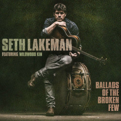 Ballads Of The Broken Few - Seth Lakeman