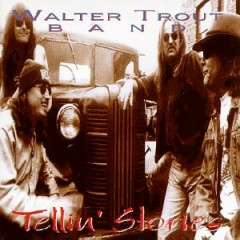 Tellin' Stories - Walter Trout Band