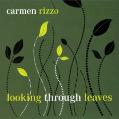 Looking Through Leaves - Carmen Rizzo