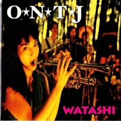 Watashi - O*N*T*J
