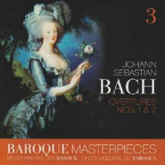 Baroque Masterpieces CD 3 - Bach Overtures