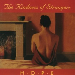 Hope - The Kindness Of Strangers