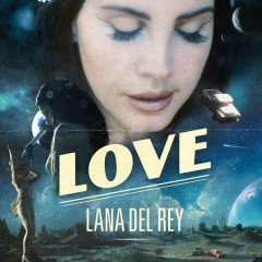 Love (Single) - Lana Del Rey
