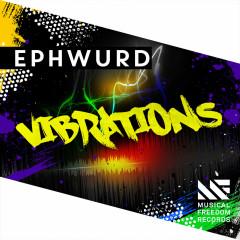 Vibrations (Single) - Ephwurd