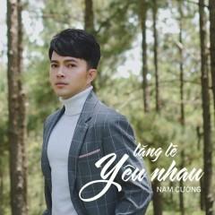 Lặng Lẽ Yêu Nhau (Single) - Nam Cường