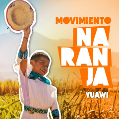 Movimiento Naranja Yuawi (Single)
