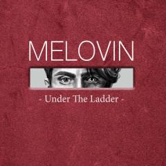 Under The Ladder (Single) - MÉLOVIN