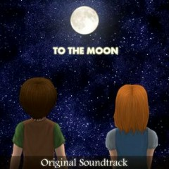 To The Moon OST [Part 1]