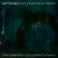 Saturday Night Wrist Demos & Outtakes (Bob Ezrin)