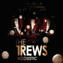 Acoustic  - The Trews