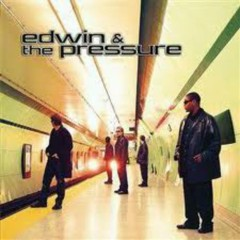 Edwin & The Pressure - Edwin