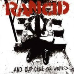 And Out Come The Wolves - Rancid