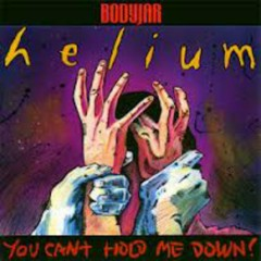 You Can't Hold Me Down (Helium)