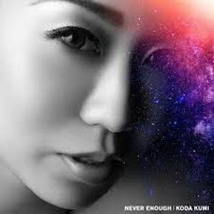 NEVER ENOUGH - Koda Kumi