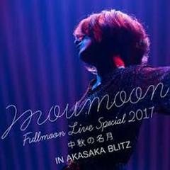 moumoon FULLMOON LIVE SPECIAL 2017 ~Chushuno Meigetsu~ IN AKASAKA BLITZ