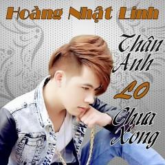 Thân Anh Lo Chưa Xong - Dương Nhất Linh